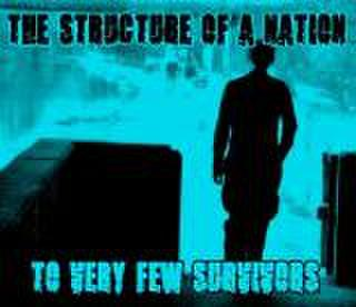 THE STRUCTURE OF A NAITION/TO VERY FEW SURVIVORS