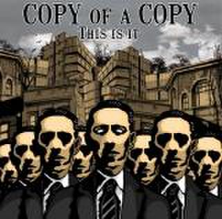 COPY OF A COPY/THIS IS IT