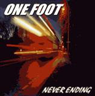ONE FOOT/NEVER ENDING