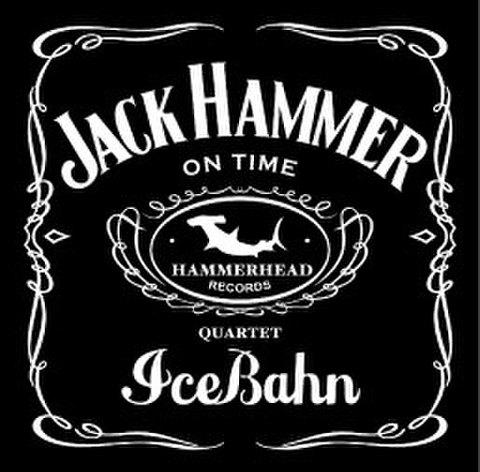 JACK HAMMER / ICE BAHN
