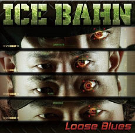 Loose Blues / ICE BAHN