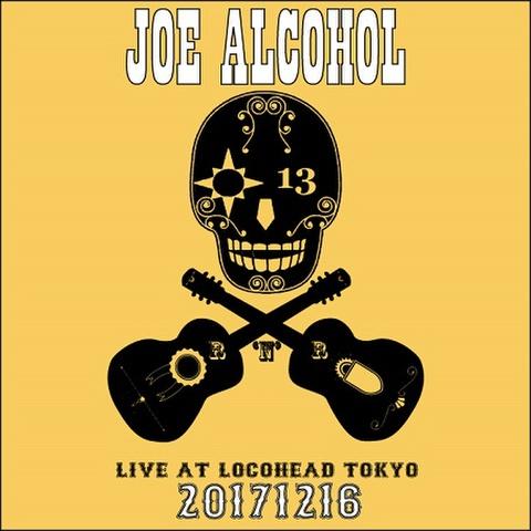 【期間限定配信】JOE ALCOHOL 20171216 LIVE AT LOCOHEAD TOKYO(MP3データ)