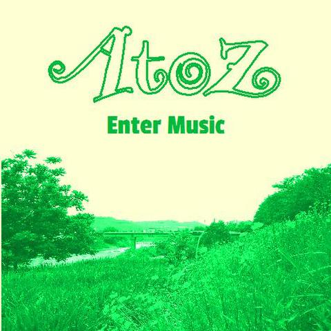 A to Z 『Enter Music』