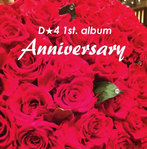 D★4 1st. album ~Annviersary~