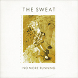 The Sweat/No More Running LP