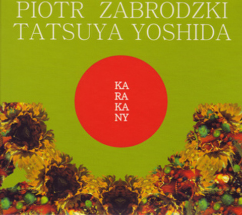 PIOTR ZABRODZKI TATSUYA YOSHIDA / KARAKANY
