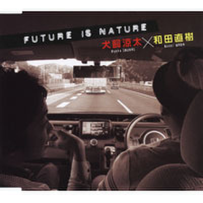 FUTURE IS NATURE