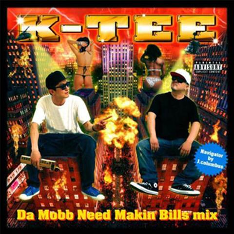 K-TEE (BIG-K & TEE-$HORT)/ Da Mobb Need Makin' Bills mix