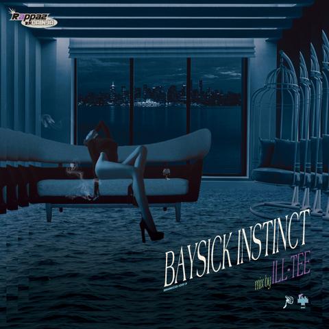 BAYSICK INSTINCT / ILL-TEE