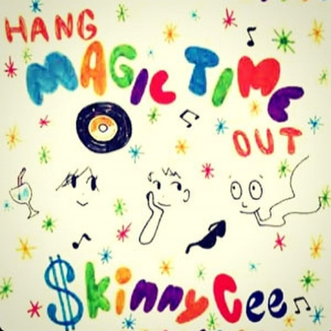HANG MAGIC TIME/CE$ a.k.a $kinny Cee