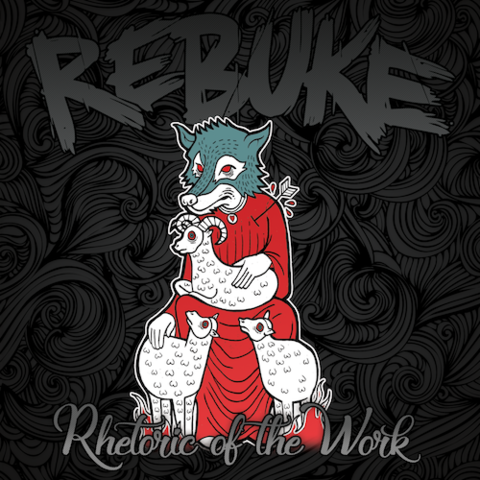 Rebuke : Rhetoric Of The Work CD