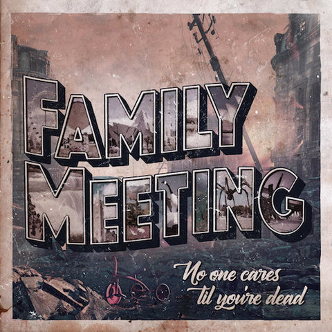 Family Meeting : No One Cares 'Til You're Dead CD