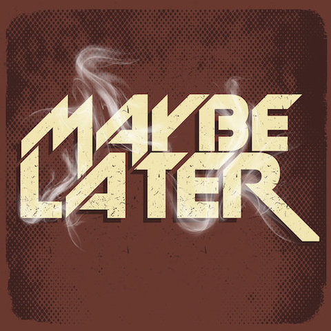 Maybe Later : S/T CD