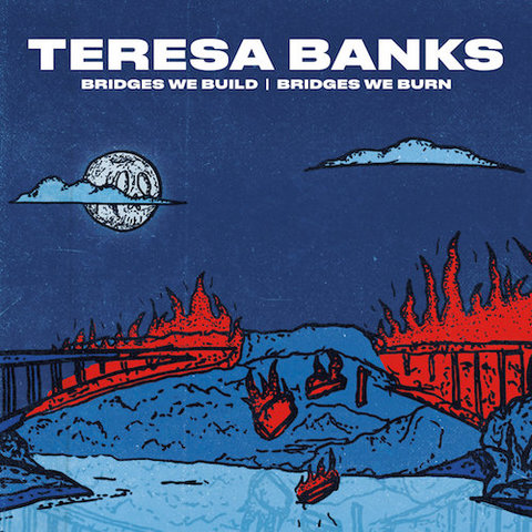 Teresa Banks : Bridges We Build, Bridges We Burn CD