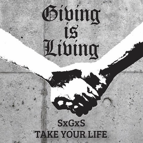 SxGxS & Take Your Life : Giving Is Living CD