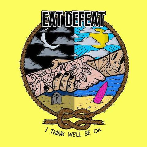 Eat Defeat : I Think We'll Be OK CD