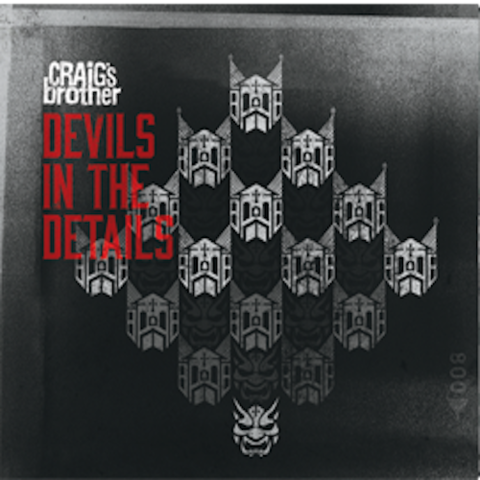 Craig's Brother : Devils In The Details CD / LP