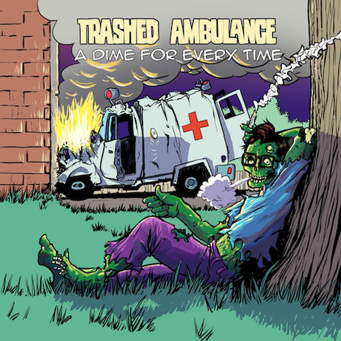 Trashed Ambulance : A Dime For Every Time CD
