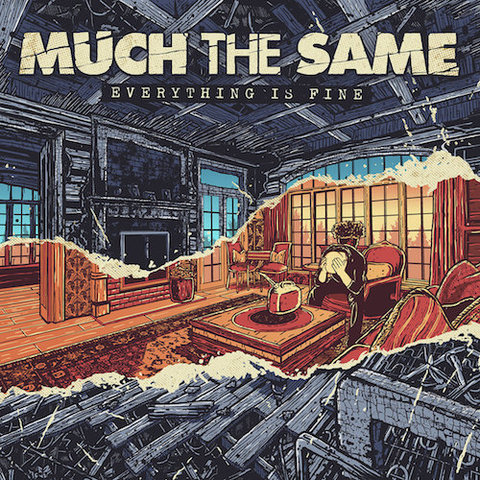 Much The Same : Everything Is Fine CD / LP