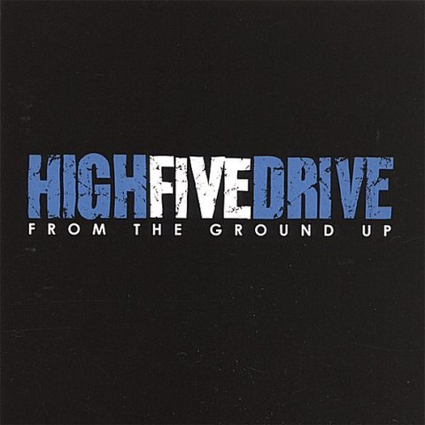 High Five Drive : From The Ground Up CD