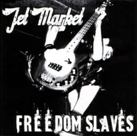 Jet Market : Freedom Slaves CD