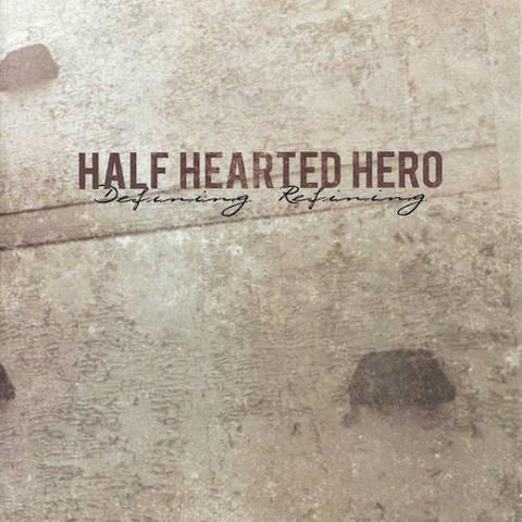 Half Hearted Hero : Defining. Refining CD