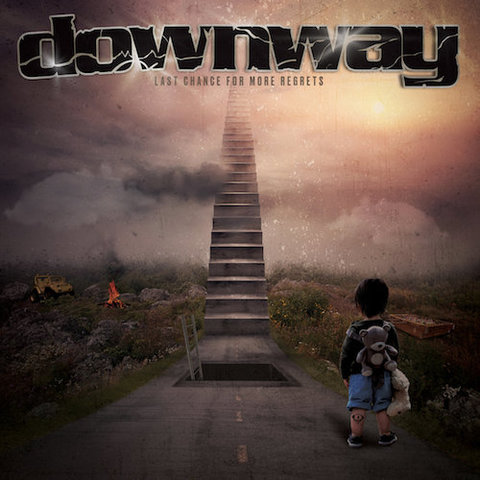 Downway : Last Chance For More Regrets CD