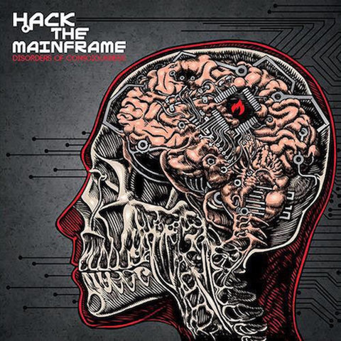 Hack The Mainframe : Disorders Of Consciousness CD
