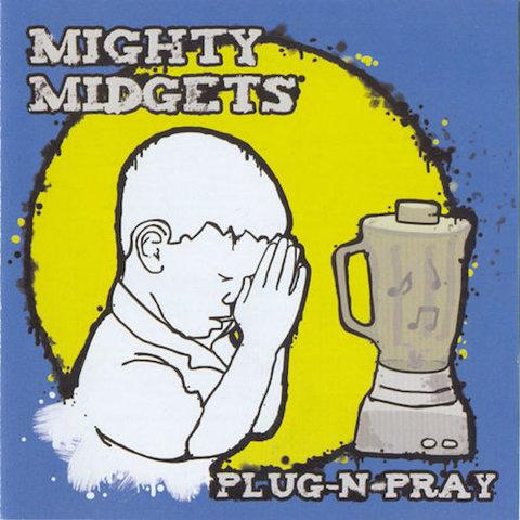 Mighty Midgets : Plug-N-Pray CD