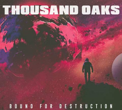 Thousand Oaks : Bound For Destruction CD