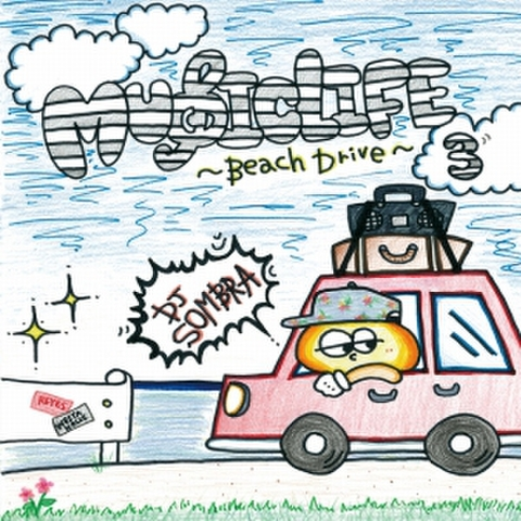 DJ SOMBRA / MUSIC LIFE VOL.3 -Beach Drive-