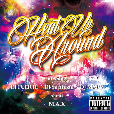 DJ Santana & DJ FUERTE & DJMARV shout M.A.X / Heat Up Around