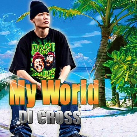 DJ CROSS / My World