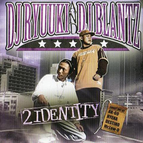 DJ RYUUKI & DJ BLANTZ/2 IDENTITY