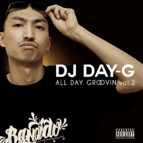 DJ DAY-G / ALL DAY GROOVIN vol.2