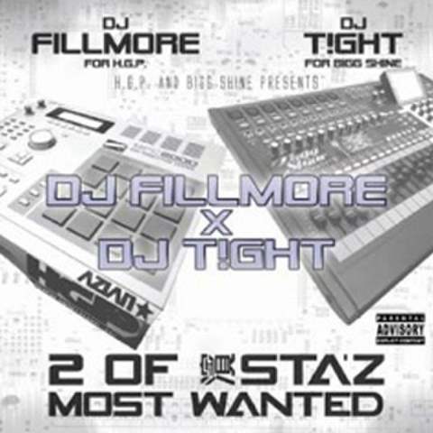 DJ Fillmore & DJ Tight / 2 Of 濱Staz Most Wanted