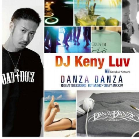 DJ Keny Luv / DANZA DANZA~REGGAETON.KUDURO OT MUSIC×CRAZY MIXXX!!~