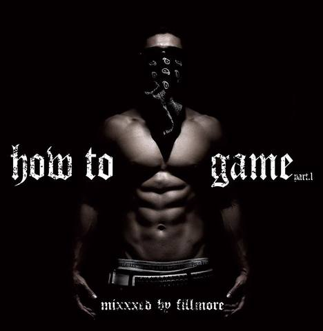 DJ FILLMORE / HOW TO GAME part.1