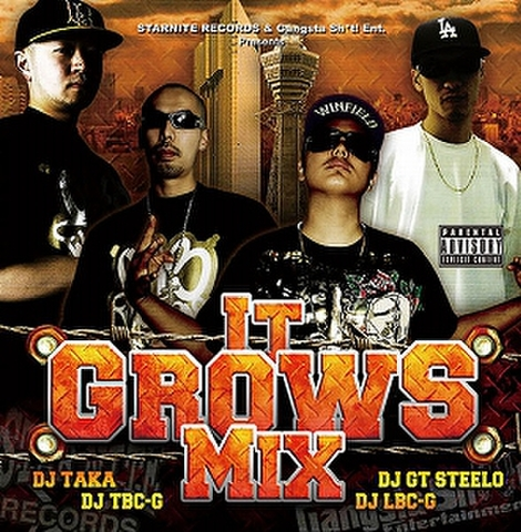 DJ TAKA,DJ LBC-G,DJ TBC-G,DJ GT-STEELO / IT GROWS MIX