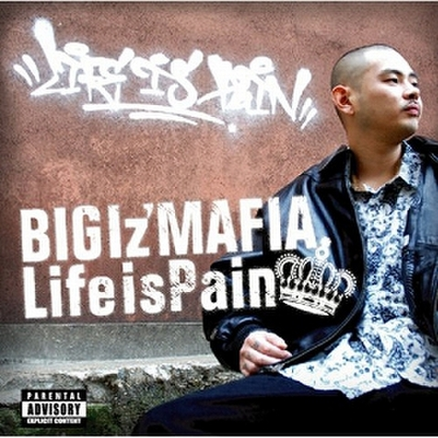 BIGIz' MAFIA / LIFE IS PAIN