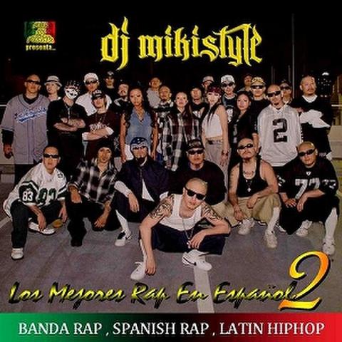 DJ MIKISTYLE / LOS MEJORES RAP EN ESPANOL Vol.2