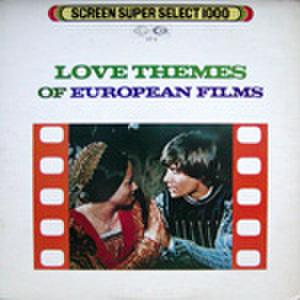 LPレコード164: SCREEN SUPER SELECT 1000 LOVE THEMES OF EUROPEAN FILM ロミオとジュリエット/ガラスの部屋/パリは霧にぬれて/他
