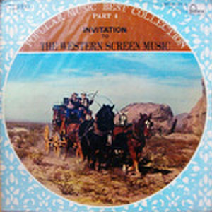 LPレコード731: POPULAR MUSIC BEST COLLECTION PART 4 INVITATION TO THE WESTERN SCREEN MUSIC 駅馬車/黄色いリボン/シェーン/アラモ/他