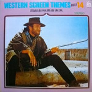 LPレコード146: WESTERN SCREEN THEMES BEST 14 西部劇映画音楽集 荒野の1ドル銀貨/アラモ/黄色いリボン/荒野の用心棒/OK牧場の決闘/他