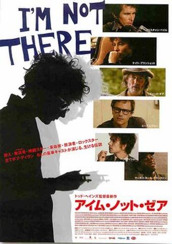 映画チラシ: アイム・ノット・ゼア(裏面:この6人、みんな~)