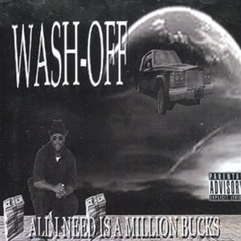 Wash-Off / All I Need Is A Million Bucks