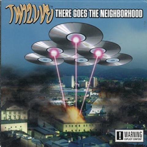 Tw12lve / There Goes The Neighborhood