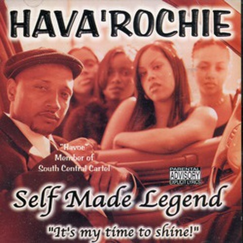 Hava'Rochie / Self Made Legend