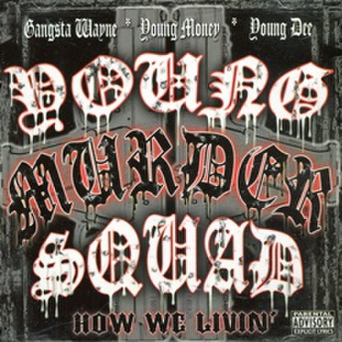 Young Murder Squad / How We Livin'