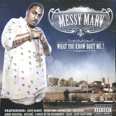 Messy Marv / What You Know Bout Me?